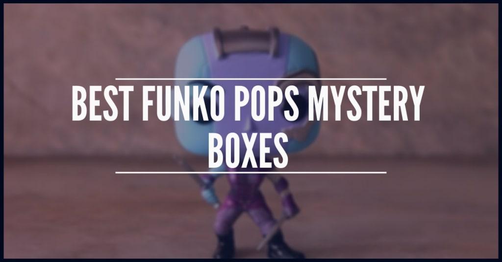 Best Funko Pops Mystery Boxes