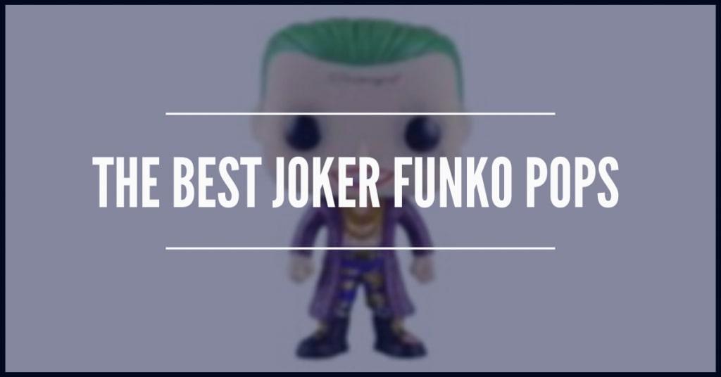 The Best Joker Funko Pops